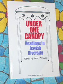 Under One Canopy: Readings in Jewish Diversity