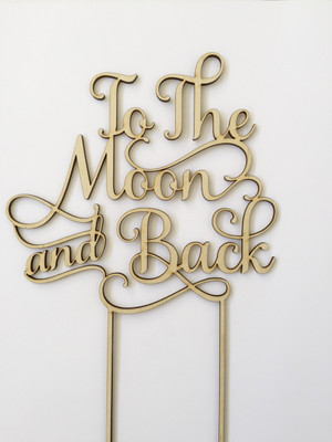 to the moon and back - wedding engagement love - Wood Cake Topper/Birthday wooden topper
