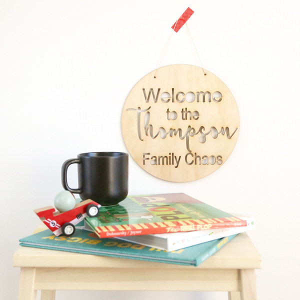 Personalised family - Welcome to the chaos - personalised home wood - wall hanging