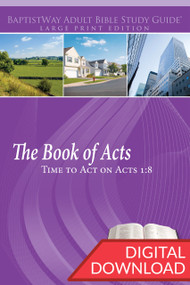 Digital large print Bible study of Acts and how Acts 1:8 influences the remainder of the book. 13 lessons; PDF; 222 pages.
