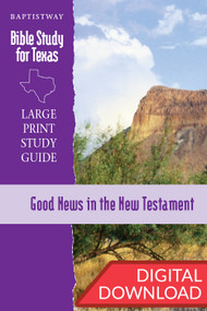 Good News in the New Testament - Digital Large Print Study Guide