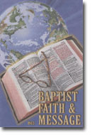 Faith statement adopted by the SBC in 1963. The Baptist Faith and Message statements clearly interpret themselves as (1) helpful doctrinal summaries for the Baptist community and (2) concise witness statements to the world.