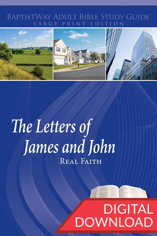 """Digital large print Bible study on The Letters of James and John deal with the question of """"What is real faith?"""" 6 lessons from James and 7 lessons from 1-2 John. PDF; 203 Pages."""