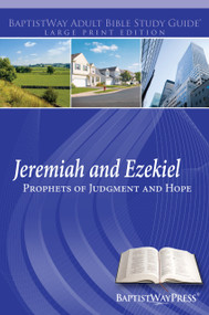 Large print Bible study on Jeremiah (8 lessons) and Ezekiel (5 lessons). Paperback; 236 pages.