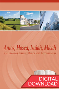 Digital in-depth Bible Commentary on passages from the Books of Amos, Hosea, Isaiah, and Micah. PDF.