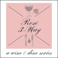 Wine & Dine - Rosé 3-Way
