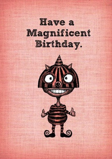 #172  Have a magnificent birthday.