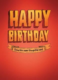 #134  Happy Birthday - Super thoughtful card.