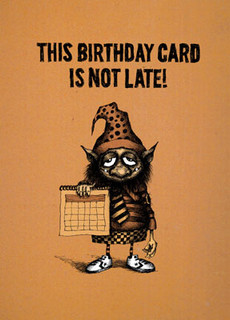 #185  HB - This birthday card is not late/early for next