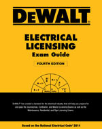 DEWALT® Electrical Licensing Exam Guide: Based on the NEC® 2014