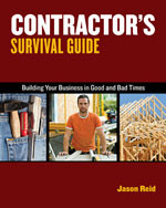 Contractor's Survival Guide: Building Building Your Business in Good Times and Bad