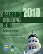 2010 California Building Code, Title 24 Part 2 (volume contains Parts 8 & 10)