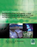 Significant Changes to the International Plumbing Code/International Mechanical Code/International Fuel Gas Code: 2009 Edition