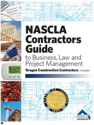 OREGON NASCLA Contractors Guide to Business, Law and Project Management Oregon 1st Edition