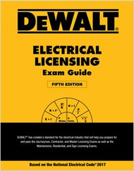 DEWALT® Electrical Licensing Exam Guide, Based on the NEC® 2017