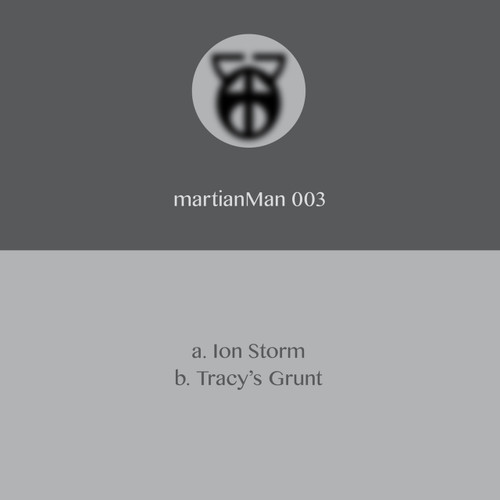 "Martian Man - Ion Storm/Tracy's Grunt - Limited edition 12"" Vinyl"