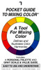 """The Pocket Guide to Mixing Color. 3 x 5"""" This accordion-fold tool is the pocket version of our popular circular color wheel and contains all the information on the wheel, plus more! Includes: Gray Scale,Tints, Tones, Shades and Results of Mixing Colors. Illustrates Complementary, Split Complementary and Triadic Color Harmonies with definitions. Front is UV coated, back is not so you can paint your own colors in the palette.Clear case included."""