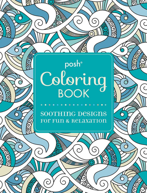 Posh Coloring Book Pretty Designs For Fun Amp Relaxation