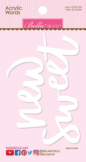 Bella Blvd Acrylic Words: Sweet & New