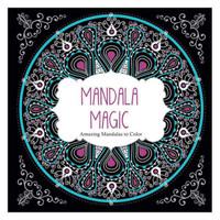 Mandala Magic: Amazing Mandalas To Color