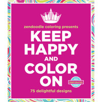 Zendoodle Coloring Presents: Keep Happy And Color On