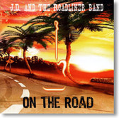 J.D. and The Roadliner Band - On The Road