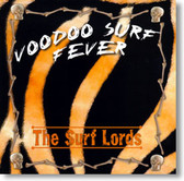 The Surf Lords - Voodoo Surf Fever