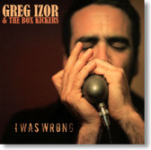 Greg Izor & The Box Kickers - I Was Wrong
