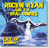Rockin Ryan and The Real Goners - Cry of Midnight