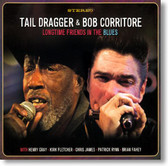 Tail Dragger & Bob Corritore - Longtime Friends In The Blues