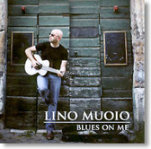 Lino Muoio - Blues on Me