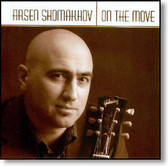 Arsen Shomakhov - On The Move