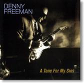 Denny Freeman - A Tone For My Sins