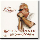 Li'l Ronnie and The Grand Dukes - Gotta Strange Feeling