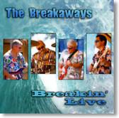 The Breakaways - Breakin' Live