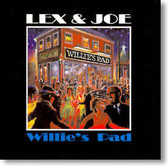 Lex & Joe - Willie's Pad