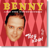 Benny and The Fly By Niters - Hey Now!