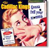 The Cadillac Kings - Gonna Tell Your Momma
