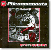 The Phenomenauts - Rockets And Robots