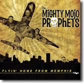 The Mighty Mojo Prophets - Flyin' Home From Memphis