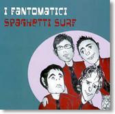 I Fantomatici - Spaghetti Surf