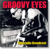 Groovy Eyes - Tuberadio Broadcast