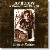 Jo' Buddy & Down Home King III - Grits & Rattles