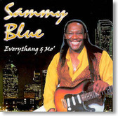 Sammy Blue - Everythang & Mo'
