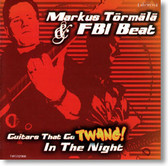 Markus Tormala & FBI Beat - Guitars That Go Twang In The Night
