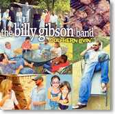 The Billy Gibson Band - Southern Livin'