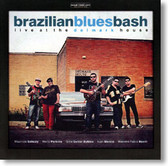BrazillianBluesBash - Live At The Delmark House
