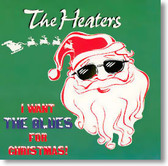 The Heaters - I Want The Blues For Christmas