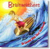 The Brainwashers - Be Careful With That Surfboard