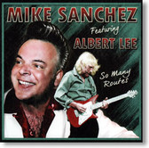 Mike Sanchez featuring Albert Lee - So Many Routes
